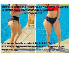 Botcho cream & Yodi Pills for Hips &  Bums +27738432716 IN SA
